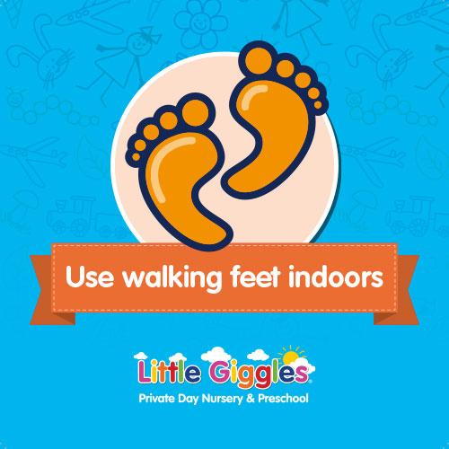 Class Rules - Use walking feet indoors